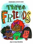 Three Friends (9781878076779) by Jim Boulden