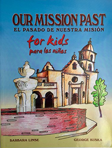 9781878079251: Our mission past for kids: Bi-lingual--English and Spanish : exploration, missions, settlements, ranchos