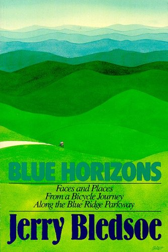 9781878086051: Blue Horizons: Faces and Places from a Bicycle Journey Along the Blue Ridge Parkway