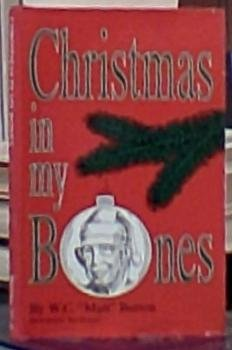 "Christmas in My Bones (1878086111) by William C. Burton; W. C. ""Mutt"" Burton; Anna Morehead Nelson Hunt; Erik Bledsoe"