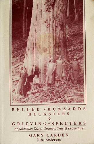 Belled Buzzards, Hucksters and Grieving Specters: Appalachian: Carden, Gary; and