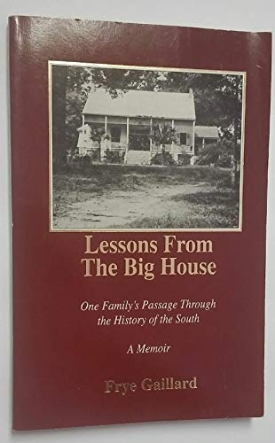 9781878086310: Lessons from the Big House: One Family's Passage Through the History of the South : A Memoir
