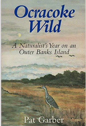Ocracoke Wild: A Naturalist's Year on an Outer Banks Island