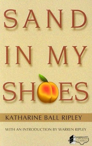 Sand in My Shoes : A Carolina: Katharine B. Ripley