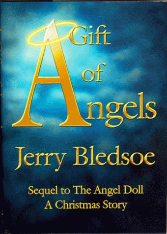 A Gift of Angels: Sequel to the: Bledsoe, Jerry