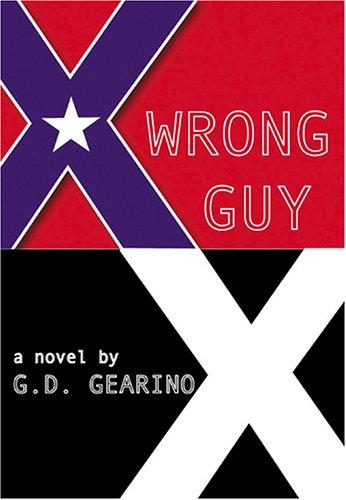 Wrong Guy: Gearino, G. D.