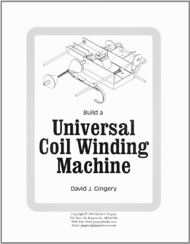 Build a Universal Coil Winding Machine (187808710X) by David Gingery