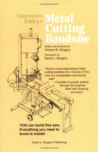 9781878087171: Title: Designing and Building a Metal Cutting Bandsaw