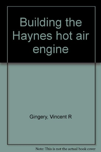 9781878087201: Building the Haynes hot air engine