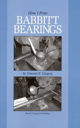 How I Pour Babbitt Bearings: Vincent R. Gingery