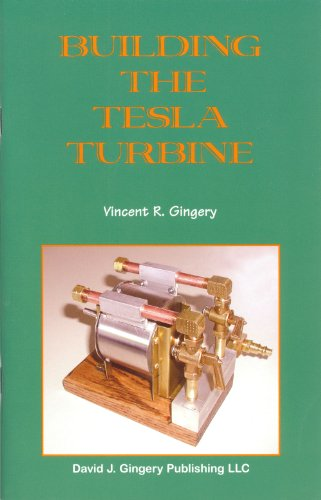 Building the Tesla Turbine: Gingery, Vincent R.