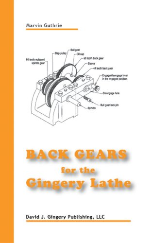 9781878087324: Back Gears for the Gingery Lathe