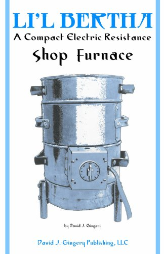 9781878087331: Li'l Bertha A Compact Electric Resistance Shop Furnace