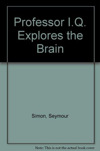 Professor I.Q. Explores the Brain: Simon, Seymour