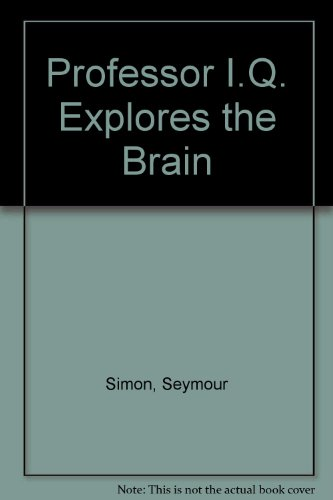 9781878093271: Professor I.Q. Explores the Brain