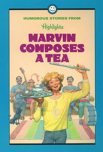Marvin Composes a Tea: And Other Humorous: Inc. Highlights for