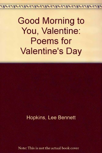 9781878093592: Good Morning to You, Valentine: Poems for Valentine's Day