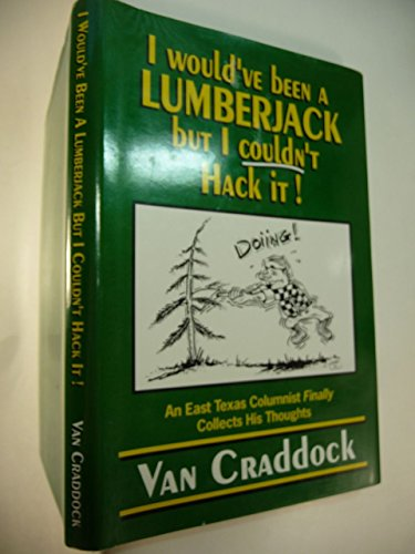 9781878096210: I Would'Ve Been a Lumberjack but I Couldn't Hack It