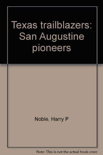 Texas trailblazers: San Augustine pioneers: Noble, Harry P