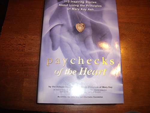 9781878096555: Paychecks of the Heart: 113 Inspiring Stories About Living the Principles of Mary Kay Ash
