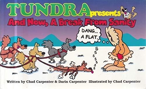 Tundra presents And now, a break from sanity: Carpenter, Chad