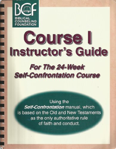 Instructor's Guide for the 24-Week Self-Confrontation, Course: John C Broger