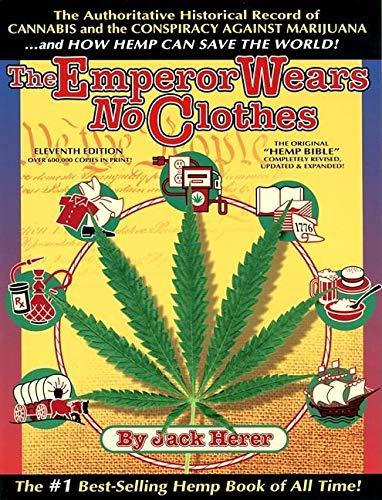 9781878125026: The Emperor Wears No Clothes: Hemp and the Marijuana Conspiracy