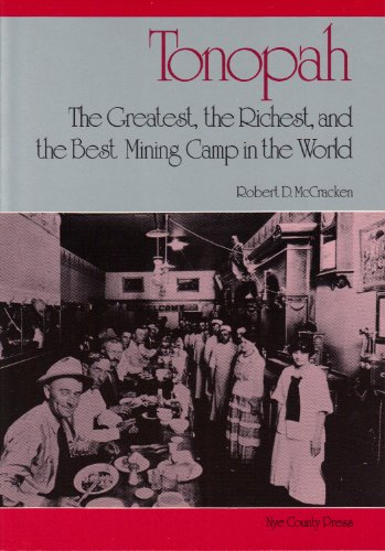9781878138507: Tonopah: The Greatest, the Richest, & the Best Mining Camp in the World