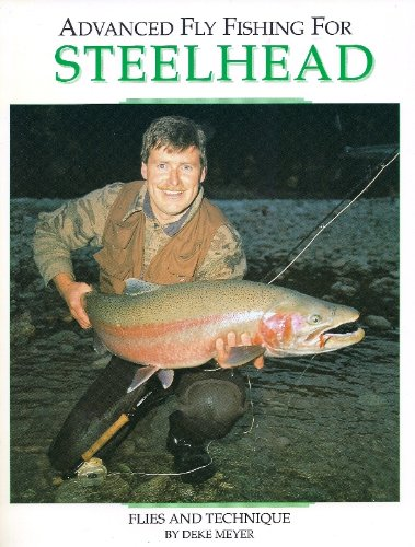 9781878175106: Advanced Fly Fishing for Steelhead: Flies and Technique