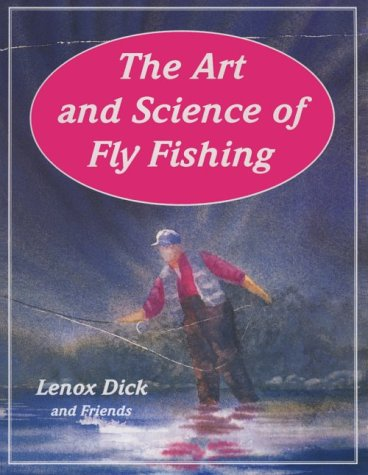 The Art and Science of Fly Fishing (SIGNED)