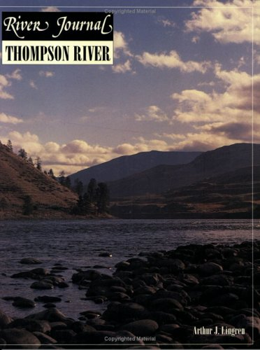 Thompson River (River Journal Series Volume 2, No 3 1994): Lingren, Arthur James