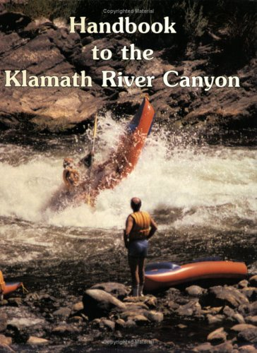 Handbook to the Klamath River Canyon: Quinn, James M.