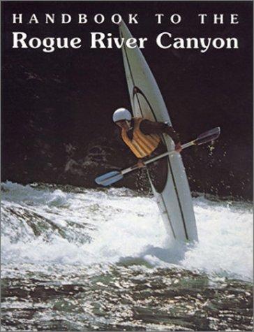 Handbook to the Rogue River Canyon: James M. Quinn,