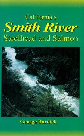 9781878175632: California's Smith River: Steelhead & Salmon
