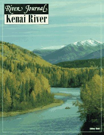 9781878175649: Kenai River (River Journal Volume 2,1994)