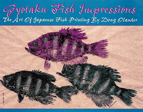 Gyotaku Fish Impressions: The Art of Japanese Fish Printing: Olander, Doug