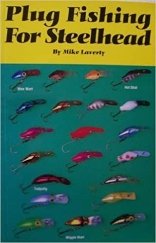 Plug Fishing for Steelhead: Laverty, Mike