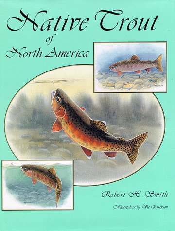 Native Trout of North America: Robert H. Smith