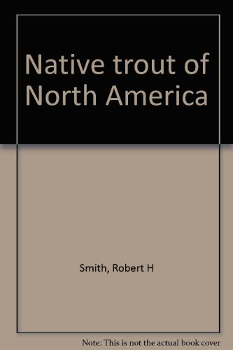 NATIVE TROUT OF NORTH AMERICA: Smith, Robert H.