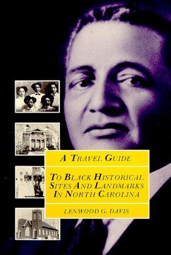 A Travel Guide to Black Historical Sites and Landmarks in North Carolina.: Davis, Lenwood G.