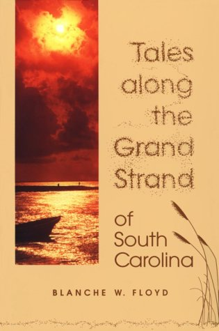 Tales Along the Grand Strand of South Carolina: Blanche W. Floyd