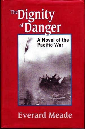 9781878179098: The Dignity of Danger: A Novel of the Pacific War