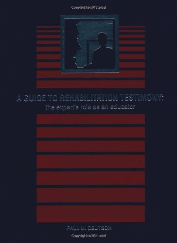 9781878205025: A Guide to Rehabilitation Testimony: The Expert's Role as an Educator