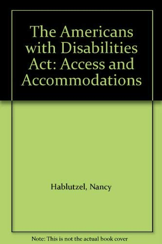 9781878205414: The Americans with Disabilities Act: Access and Accommodations