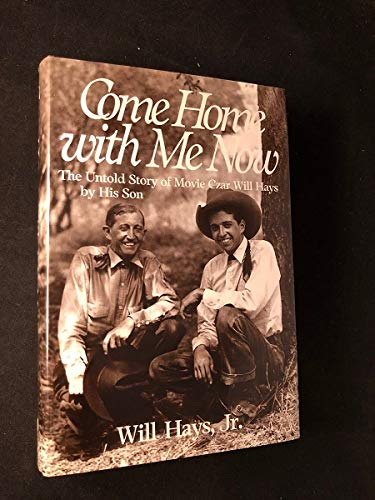 Come Home With Me Now: The Untold: Jr. Will Hays