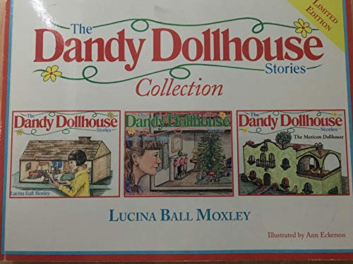The Dandy Dollhouse Stories: Moxley, Lucina Ball