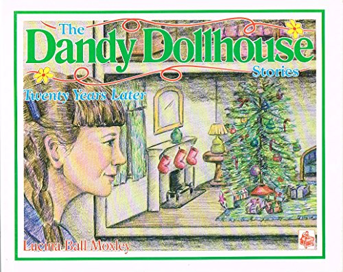 The Dandy Dollhouse Stories: Twenty Years Later: Moxley, Lucina Ball