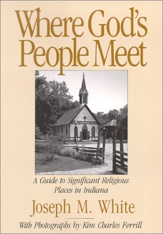 9781878208576: Where God's People Meet: A Guide to Significant Religious Places in Indiana
