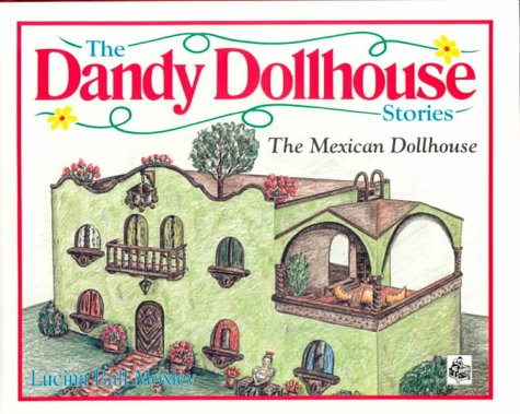 The Mexican Dollhouse: The Dandy Dollhouse Stories: Moxley, Lucina Ball