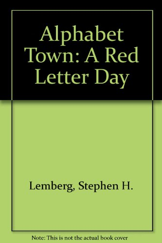 Alphabet Town: A Red Letter Day: Lemberg, Stephen H.
